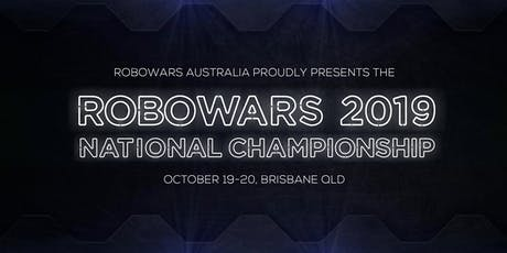 Australian Robowars Nationals 2019: Session 4 - Saturday 3:00pm tickets