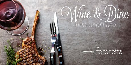 Wine and Dine with Chef Luca tickets