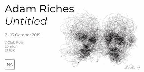 ADAM RICHES - Untitled tickets