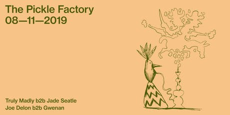 The Pickle Factory with Truly Madly b2b Jade Seatle, Joe Delon b2b Gwenan tickets