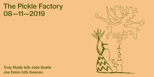 The Pickle Factory with Truly Madly b2b Jade Seatle, Joe Delon b2b Gwenan
