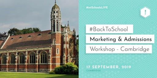 #BackToSchool Marketing & Admissions Workshop (Cambridge)