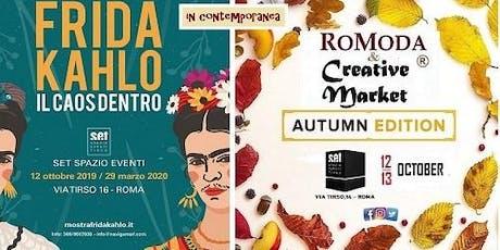 """RoModa & Creative Market e Frida Kahlo """" Il caos dentro """" biglietti"""