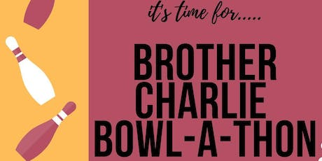 Annual Brother Charlie Bowl-a-thon! tickets