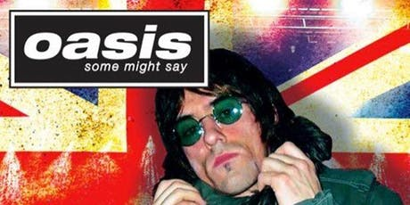 Thursday  26th Preview - Live band OASIS tribute & Oldskool 90s Club  Retro tickets