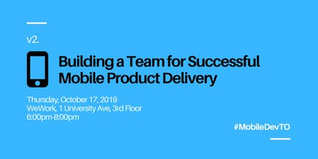 Building a Team for Successful Mobile Product Delivery tickets