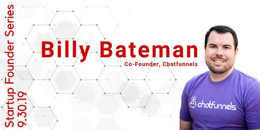 Innovation Plaza Founders Series: Billy Bateman, Co-Founder at Chatfunnels