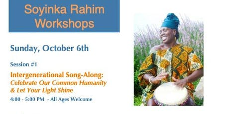 Soyinka Rahim Intergenerational Song-Along - Celebrate Humanity & Let Your Light Shine tickets