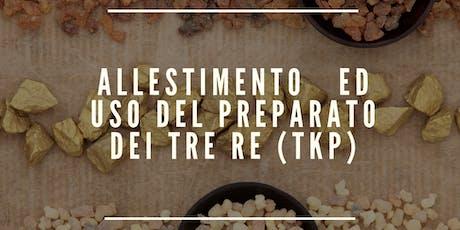ALLESTIMENTO ED USO DEL PREPARATO DEI TRE RE (TKP) biglietti