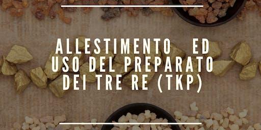 ALLESTIMENTO ED USO DEL PREPARATO DEI TRE RE (TKP)