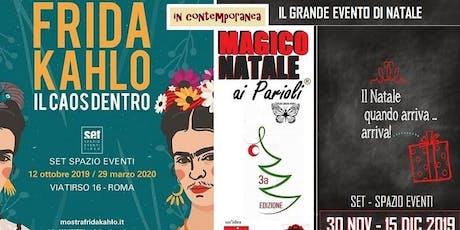 """Magico Natale ai Parioli 3a edizione e Frida Kahlo """" Il caos dentro """" biglietti"""