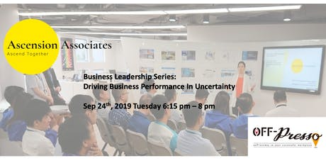 Business Leadership Series: Driving Business Performance in Uncertainty tickets