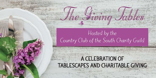 "The Country Club of the South Charity Guild presents ""The Giving Tables"""