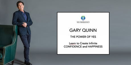 GARY QUINN: THE POWER OF YES tickets