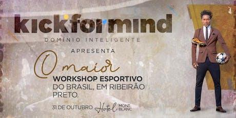 Kick For Mind - Ribeirão Preto ingressos