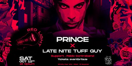 Prince X Late Nite Tuff Guy at Opium Club tickets