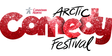 Canadian North Arctic Comedy Festival tickets