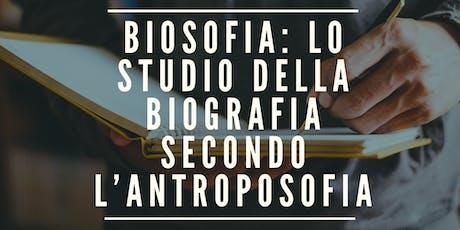 LO STUDIO DELLA BIOGRAFIA SECONDO L'ANTROPOSOFIA biglietti