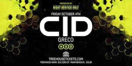 CID + GRECO @ Treehouse Miami tickets