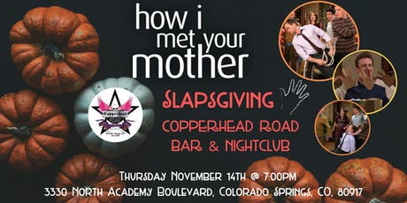 How I Met Your Mother Slapsgiving Trivia at Copperhead Road Bar & Nightclub tickets
