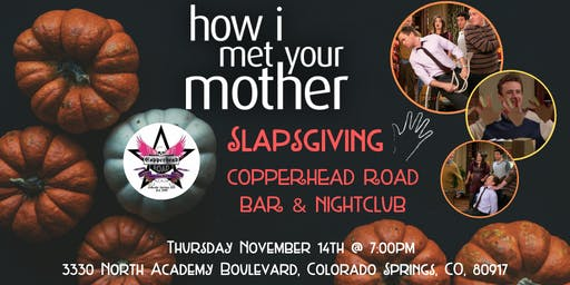 How I Met Your Mother Slapsgiving Trivia at Copperhead Road Bar & Nightclub