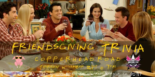Friendsgiving Trivia at Copperhead Road Bar & Nightclub