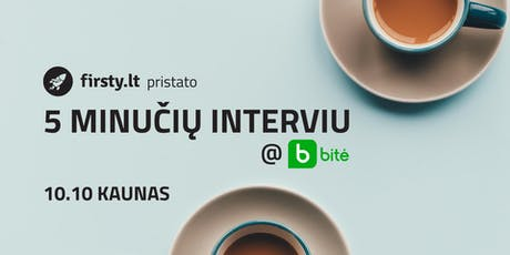 5 MINUČIŲ INTERVIU @ BITĖ | Kaunas tickets