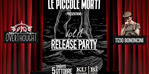 "Le Piccole Morti - ""Vol. 1"" Release Party!"