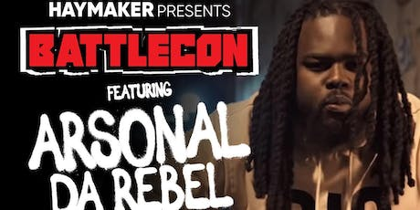 Battlecon Presents Arsonal Da Rebel Pre-Lock Down Party tickets