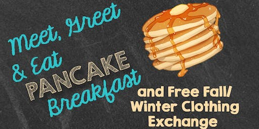 Meet Greet and Eat Pancake Breakfast AND FREE Fall/Winter Clothing Exchange