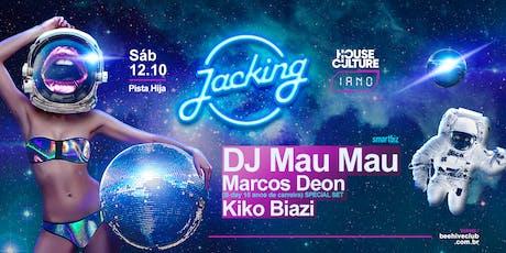 JACKING / DJ MAU MAU ingressos