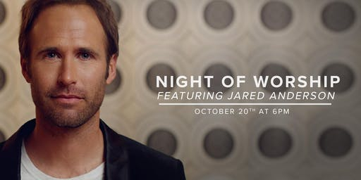 Night of Worship Featuring Jared Anderson