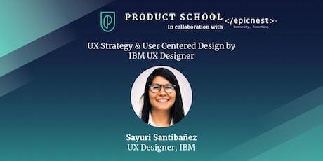 Episodio 1 de 12: UX Design Strategy by IBM UX Designer  boletos