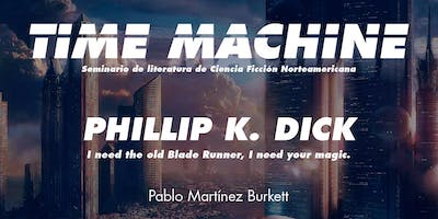 Time Machine. Charla Literaria sobre Phillip K. Di