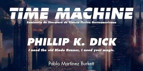 Time Machine. Charla Literaria sobre Phillip K. Di entradas