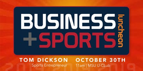 2019 MBN Speaker Series - Business Sports Luncheon with Tom Dickson tickets
