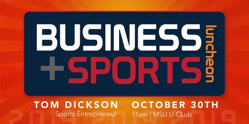 2019 MBN Speaker Series - Business Sports Luncheon with Tom Dickson