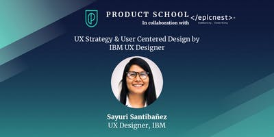 Episodio 2 de 12: User-Centered Design by IBM UX Designer