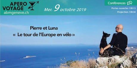 APERO VOYAGE #22 – Pierre et Luna LE TOUR DE L'EUROPE A VELO tickets