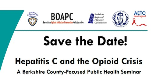 Hepatitis C & the Opioid Crisis: A Berkshire County Public Health Seminar