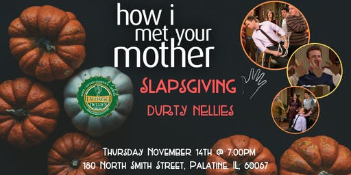 How I Met Your Mother Slapsgiving Trivia at Durty Nellies