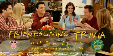 Friendsgiving Trivia at Durty Nellies tickets