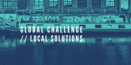 GLOBAL CHALLENGE // LOCAL SOLUTIONS tickets