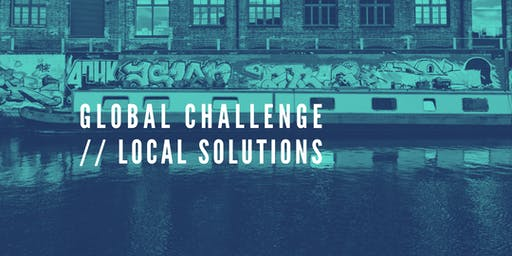 GLOBAL CHALLENGE // LOCAL SOLUTIONS
