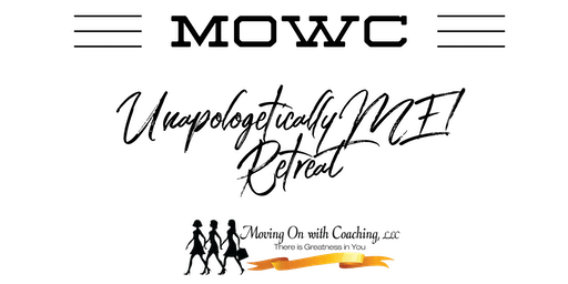 MOWC Unapologetically ME! Retreat 2020