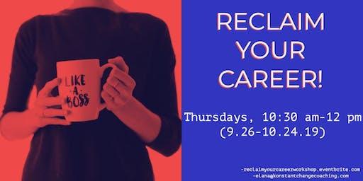 Reclaim Your Career Workshop Series