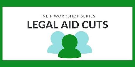 TNLIP Workshop Series:Legal Aid Cuts tickets