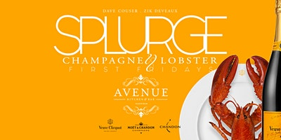 SPLURGE: Champagne & Lobster First Fridays