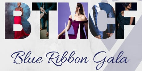 2019 BTMCF Blue Ribbon Gala tickets