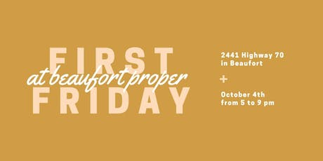 First Friday at Beaufort Proper tickets